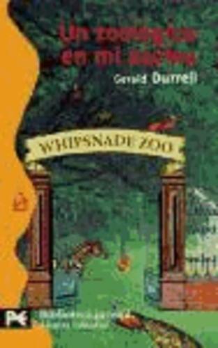 Gerald Durrell - Un zoológico en mi azotea.