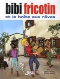Gérald Forton et Stéphan Borrero - Bibi Fricotin et la boîte aux rêves.