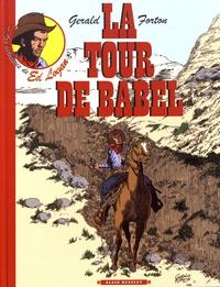 Gérald Forton - Les aventures de Ed Logan  : La tour de Babel.