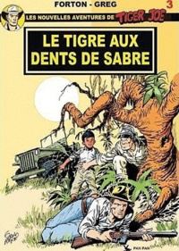 Gérald Forton et  Greg - Les nouvelles aventures de Tiger Joe Tome 3 : Tiger Joe le tigre aux dents de sabre.