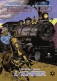 Gérald Forton et Roger Lécureux - Teddy Ted Tome 8 : Un train pour l'enfer.