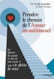 Gerald-G Jampolsky et Diane-V Cirincione - Prendre le chemin de l'amour inconditionnel.