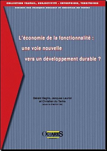 Gérald Gaglio et Jacques Lauriol - L'économie de la fonctionnalité : une voie nouvelle vers un développement durable ?.