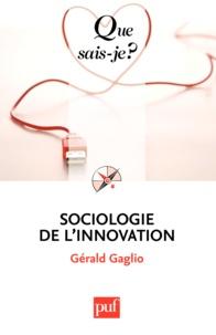 Gérald Gaglio - Sociologie de l'innovation.