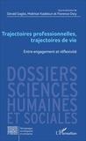 Gérald Gaglio et Mokhtar Kaddouri - Trajectoires professionnelles, trajectoires de vie - Entre engagement et réflexivité.