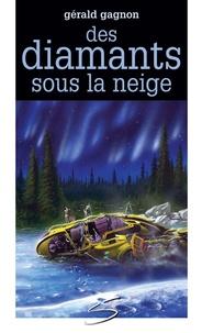 Gérald Gagnon et Jean-Pierre Normand - Des diamants sous la neige.