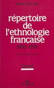 Gérald Gaillard et Jacques Lautman - Répertoire de l'ethnologie française (1) : 1950-1970.