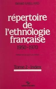 Gérald Gaillard et Jacques Lautman - Répertoire de l'ethnologie française (2) : 1950-1970.