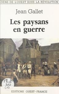 Gérald Gallet - Les Paysans en guerre.