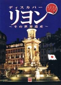 Gérald Gambier - Découvrir Lyon et son patrimoine mondial.