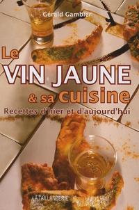 Le vin jaune et sa cuisine - Recettes dhier et daujourdhui.pdf