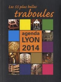 Gérald Gambier - Les 55 plus belles traboules - Agenda Lyon 2014.