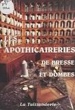 Gérald Gambier - Les Apothicaireries de Bresse et Dombes.