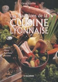 Gérald Gambier - Les traditions de la cuisine lyonnaise.