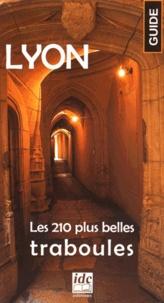 Gérald Gambier - Lyon - Les 210 plus belles traboules.
