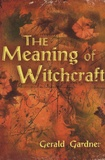 Gerald Gardner - The Meaning of Witchcraft.