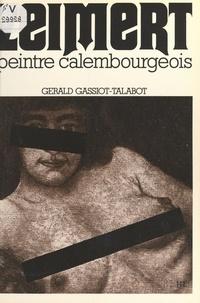 Gérald Gassiot-Talabot et Gaston Cauvin - Zeimert, peintre calembourgeois.