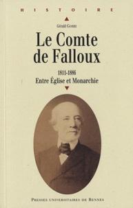 Gérald Gobbi - Le Comte de Falloux (1811-1886) - Entre Eglise et Monarchie.