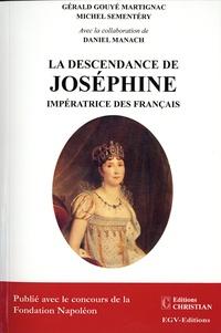 Gérald Gouyé Martignac et Michel Sementéry - La descendance de Joséphine, impératrice des Français.