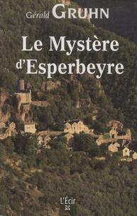 Gérald Gruhn - Le Mystère d'Esperbeyre.