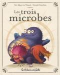 Gérald Guerlais et Taï-Marc Le Thanh - Les trois microbes.
