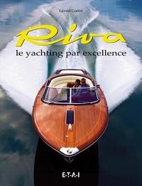 Gérald Guétat - Riva - Le yachting par excellence.