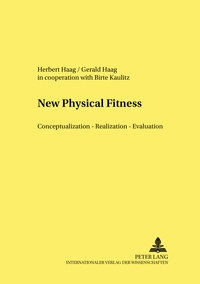 Gerald Haag et Herbert Haag - From Physical Fitness to Motor Competence - Aims – Content – Methods – Evaluation.