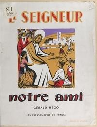 Gérald Hégo et Igor Arnstam - Le Seigneur notre ami.