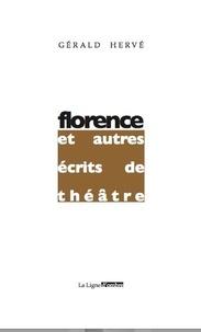 Gérald Hervé et Hervé Baudry - Florence et autres écrits de théâtre.