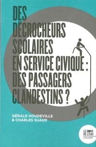 Gérald Houdeville et Charles Suaud - Des décrocheurs scolaires en service civique : des passagers clandestins ?.