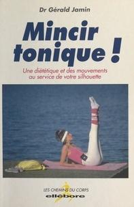 Gérald Jamin - Mincir tonique !.
