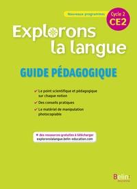 Gérald Jeangrand et Nathalie Dion-Samy - Explorons la langue CE2 cycle 2 - Guide pédagogique.