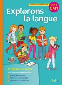 Gérald Jeangrand et Nathalie Dion-Samy - Explorons la langue CM1 Cycle 3 - Manuel de l'élève.