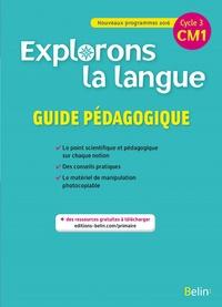 Gérald Jeangrand et Nathalie Dion-Samy - Explorons la langue CM1 - Guide pédagogique.