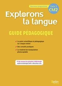 Gérald Jeangrand et Nathalie Dion-Samy - Explorons la langue CM2 - Guide pédagogique.