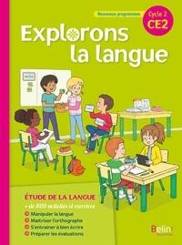 Gérald Jeangrand et Nathalie Samy - Français CE2 Cycle 2 Explorons la langue - Manuel.