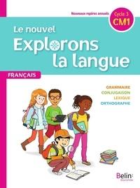 Gérald Jeangrand et Nathalie Dion-Samy - Français CM1 Le nouvel explorons la langue.