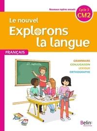 Gérald Jeangrand et Nathalie Dion-Samy - Français CM2 Le nouvel Explorons la langue.