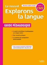 Gérald Jeangrand et Nathalie Dion-Samy - Français CM2 Le nouvel Explorons la langue - Guide pédagogique.