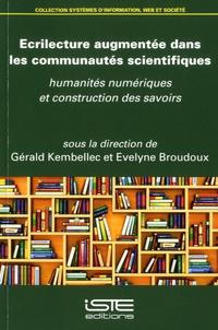 Gérald Kembellec et Evelyne Broudoux - Ecrilecture augmentée dans les communautés scientifiques - Humanités numériques et construction des savoirs.