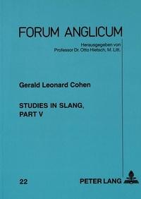 Gerald l. Cohen - Studies in Slang - Part V.