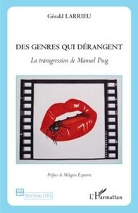 Gérald Larrieu - Des genres qui dérangent - La transgression de Manuel Puig.