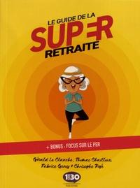 Gérald Le Clanche et Thomas Chailloux - Le guide de la super retraite - Bonus : focus sur le PER.