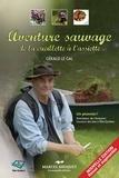 Gérald Le Gal - Aventure sauvage (2e édition revue et augmentée) - De la cueillette à l'assiette.