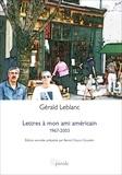 Gérald Leblanc - Lettres à mon ami américain: 1967-2003 - Correspondance.