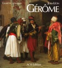 Gerald M Ackerman - Jean-Léon Gérôme.
