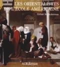 Gerald M Ackerman - Les orientalistes de l'école américaine.