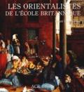 Gerald M Ackerman - Les orientalistes de l'école britannique.