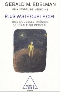 Gerald-M Edelman - Plus vaste que le ciel - Une nouvelle théorie générale du cerveau.