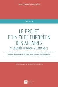 Gerald Mäsch et Reiner Schulze - Le projet d'un code européen des affaires.